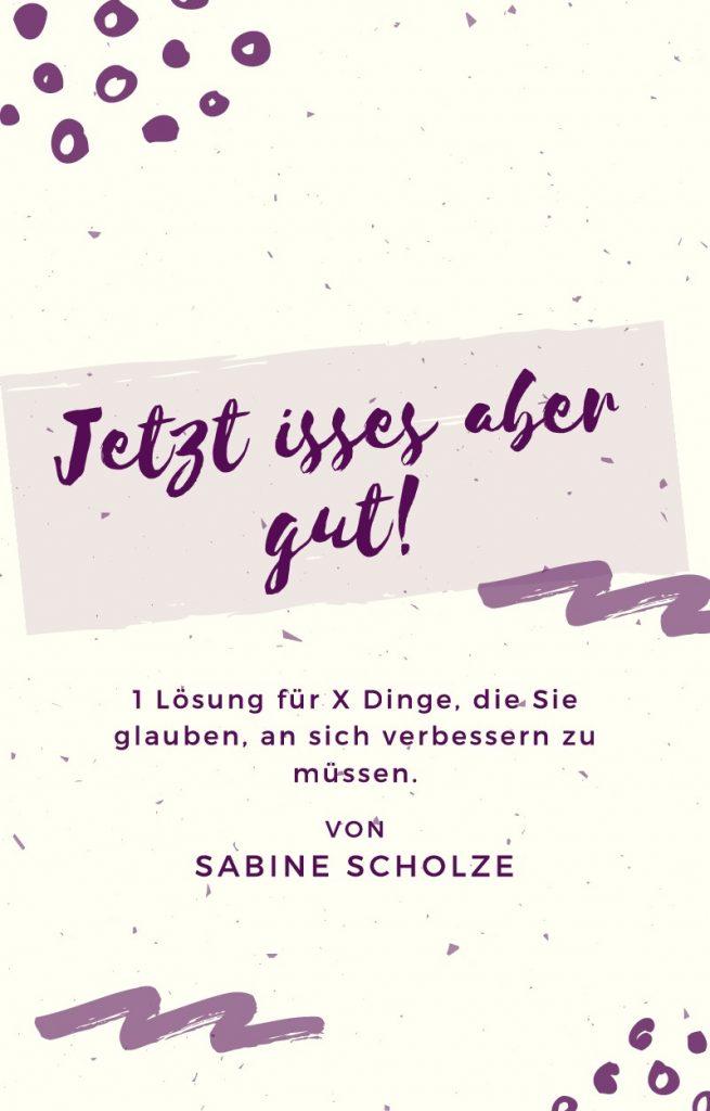 "Das Cover des E-Books ""Jetzt isses aber gut!"""