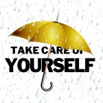 """Ein Regenschirm, unter dem die Worte """"Take Care of Yourself"""" stehen."""